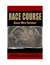 Race Course Against White Supremacy: Against White Supremacy