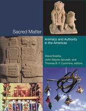 Sacred Matter – Animacy and Authority in the Americas