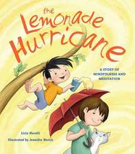 The Lemonade Hurricane:  A Story about Mindfulness and Meditation