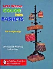 Let's Weave Color Into Baskets:  Blue Ribbon Techniques