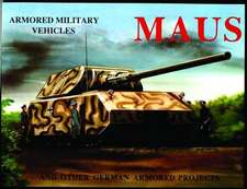 Maus:  And Other German Armored Projects
