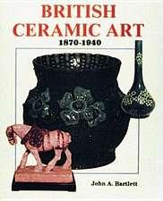 British Ceramic Art, 1870-1940 1870-1940:  The Whalers Legacy