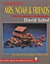 Carving Noah's Ark, Mrs. Noah and Friends