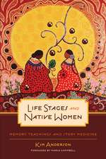 Life Stages and Native Women: Memory, Teachings, and Story Medicine