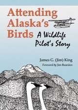 Attending Alaska's Birds: A Wildlife Pilot's Story