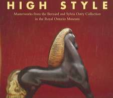 High Style: Masterworks from the Bernard & Sylvia Ostry Collection