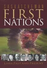 Saskatchewan First Nations: Lives Past and Present