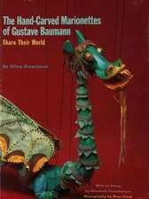 The Hand-Carved Marionettes of Gustave Baumann:  Share Their World: Share Their World