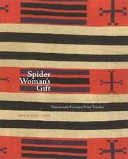 Spider Woman's Gift:  Nineteenth-Century Diné Textiles: Nineteenth-Century Diné Textiles