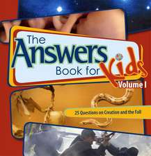 The Answer Book for Kids, Volume 1:  22 Questions from Kids on Creation and the Fall