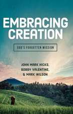 Embracing Creation: God's Forgotten Mission