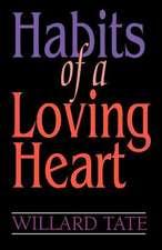 Habits of a Loving Heart