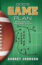 God's Game Plan:  Strategies for Abundant Living