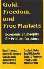 Gold, Freedom, and Free Markets:  Economic Philosophy for Prudent Investors
