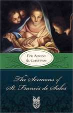 Sermons of St. Francis for Advent and Christmas:  For Advent and Christmas