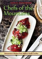 Chefs of the Mountains:  Restaurants and Recipes from Western North Carolina