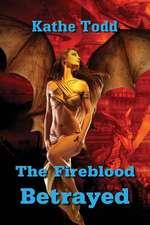 The Fireblood Betrayed