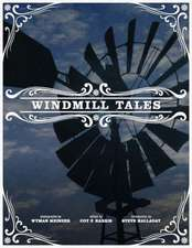 Windmill Tales: Stories from the American Wind Power Center