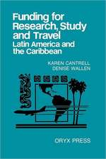 Funding for Research, Study and Travel:  Latin America and the Caribbean