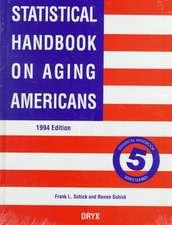 Statistical Handbook on Aging Americans:  1994 Edition