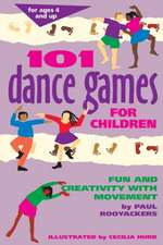 101 Dance Games for Children:  Fun and Creativity with Movement