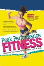 Peak Performance Fitness:  Maximizing Your Fitness Potential Without Injury or Strain