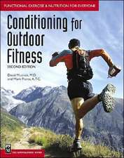 Conditioning for Outdoor Fitness:  Functional Exercise & Nutrition for Every Body