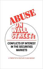 Abuse on Wall Street:  Conflicts of Interest in the Securities Markets