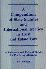 A Compendium of State Statutes and International Treaties in Trust and Estate Law:  A Reference and Referral Guide for Practicing Attorneys