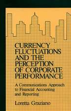 Currency Fluctuations and the Perception of Corporate Performance:  A Communications Approach to Financial Accounting and Reporting