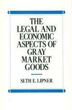 The Legal and Economic Aspects of Gray Market Goods