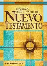 Pequeno Diccionario de Las Palabras del Nuevo Testamento:  Spanish Bible Dictionary