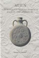 Mujun:  Libertinism in Medieval Muslim Society and Literature