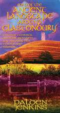 Jenkins, P: The Ancient Landscape Around Glastonbury