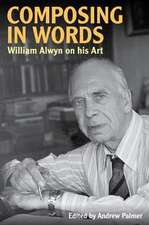 Composing in Words – William Alwyn on his Art