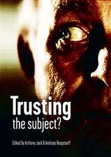 Trusting the Subject?:  Volume One