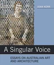 A Singular Voice: Essays on Australian Art and Architecture