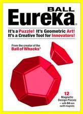 Eureka Ball:  It's a Puzzle! It's Geometric Art! It's a Creative Tool for Innovators!