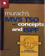 Murach's MVS TSO Concepts and ISPF, Part 1:  Maynard Dixon's Arizona