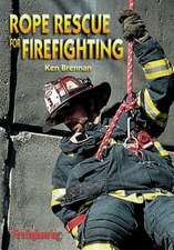 Rope Rescue for Firefighting:  2013 Version