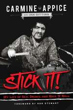 Stick It!: My Life of Sex, Drums, and Rock 'n' Roll