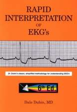 Rapid Interpretation of EKG's, 6th Edition: Dr Dubin's Classic, Simplified Methodology for Understanding EKG's