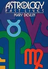 Devlin, M: Astrology & Past Lives