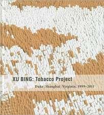 Xu Bing:  Tobacco Project, Duke/Shanghai/Virginia, 1999 2011