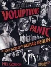 Voluptuous Panic: The Erotic World of Weimar Berlin