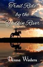 Trail Ride by the Yadkin River