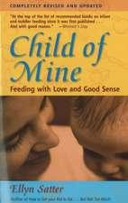 Child of Mine: Feeding with Love & Good Sense