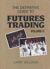 The Definitive Guide to Futures Trading, Volume II:  Volume II