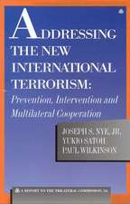 Addressing the New International Terrorism: Prevention, Intervention and Multilateral Cooperation