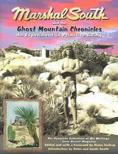 Marshal South and the Ghost Mountain Chronicles:  An Experiment in Primitive Living